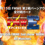 """FMWE 2nd show """"BURN OUT"""" all matches"""